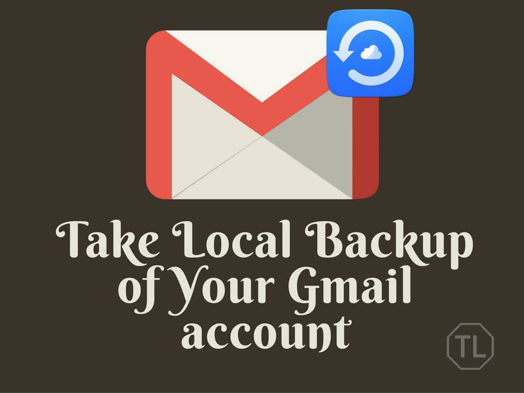 Take local backup of your gmail account