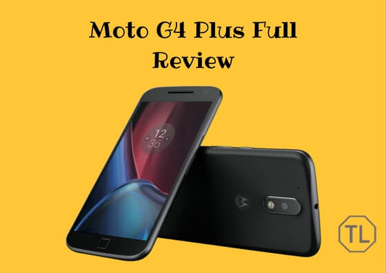 Moto G4 Plus Full Review