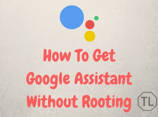 How To Get Google Assistant Without Rooting