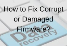 How to Fix Corrupt or Damaged Firmware-