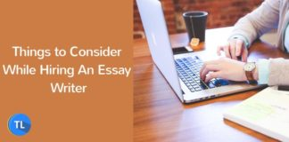 Things to consider while hiring an essay writer