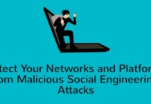 Ways to Protect Your Networks and Platforms from Malicious Social Engineering Attacks