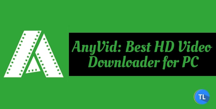 AnyVid: Best HD Video Downloader for PC