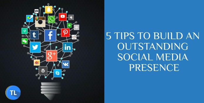 Build an outstanding social media presence