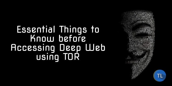 Essential Things to Know before Accessing Deep Web