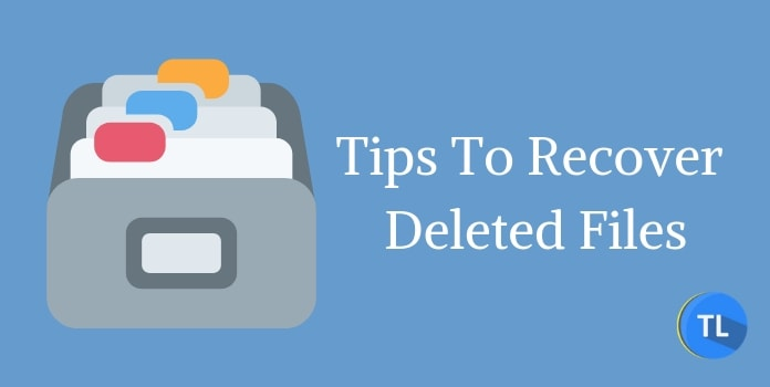 Tips to recover deleted files