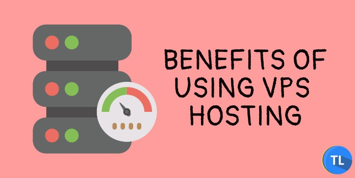 Benefits of using vps hosting